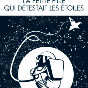 La petite fille qui détestait les étoiles, couverture du deuxième roman de Frédéric Meurin (illustration de Laurent Zimny)